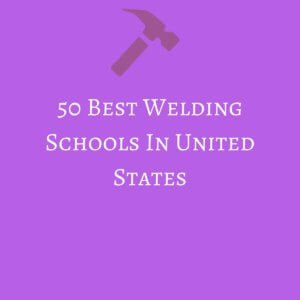 50 Best Welding Schools In United States