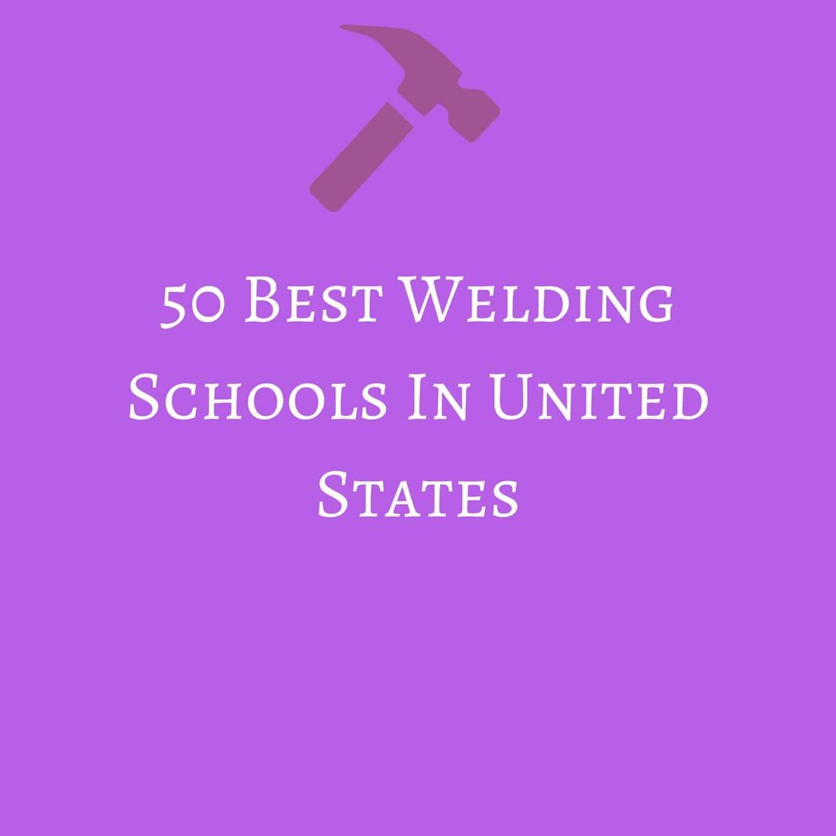 50 Best Welding Schools In United States